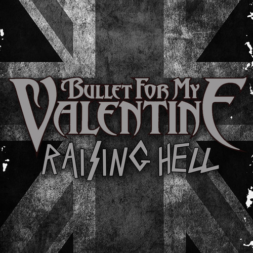 Bullet For My Valentine Bulletformyvalentineraisinghellsingle