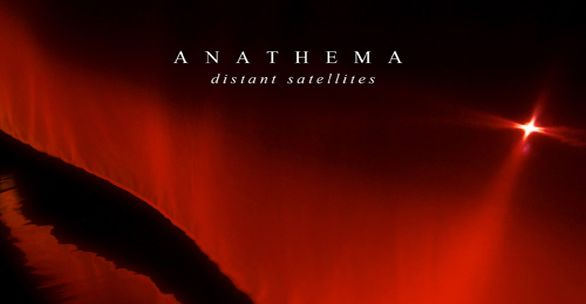ANATHEMA : CHRONIQUE DU NOUVEL ALBUM DISTANT SATELLITES