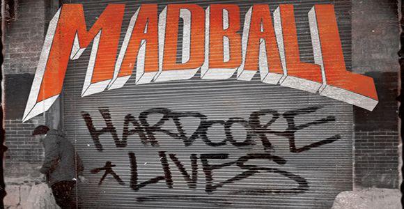 CHRONIQUE MADBALL : DÉCOUVREZ EN MUSIQUE HARDCORE LIVES