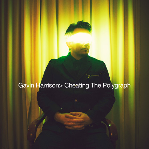 Gavin Harrison - Cheating The Polygraph