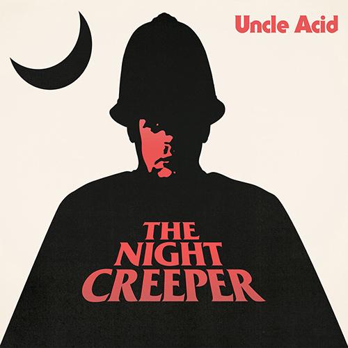 Uncle Acid - The Night Creeper