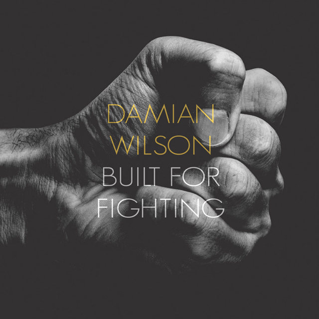 Damian Wilson - Built For Fighting
