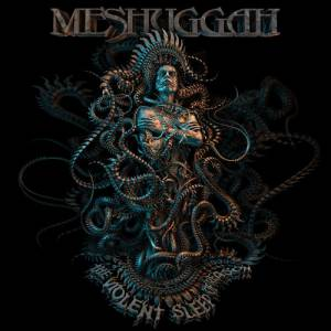 Ancestor's Chronicles - Page 7 Meshuggah-The-Violent-Sleep-Of-Reason-Artwork500-300x300