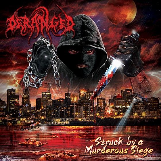 Deranged - Struck By A Murderous Siege