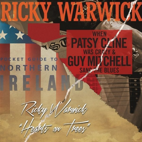 Ricky Warwick - When Patsy Cline Was Crazy (And Guy Mitchell Sang The Blues) / Hearts On Trees