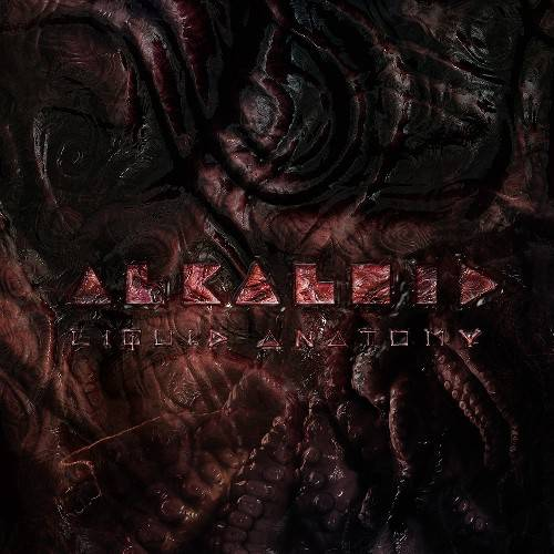 ALKALOID - Liquid Anatomy (18 Mai) Alkaloid-Liquid-Anatomy-CD-DIGIPAK-67626-1_1-e1519944928329