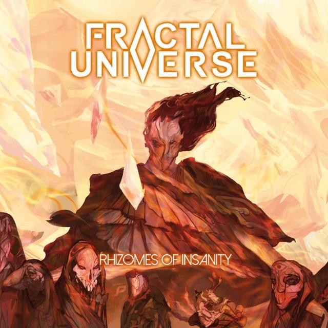 FRACTAL UNIVERSE : le nouvel album Rhizomes Of Insanity en écoute intégrale