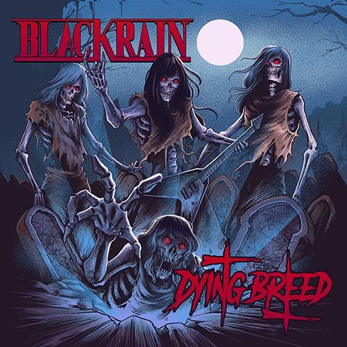 BLACKRAIN : le nouvel album Dying Breed en écoute intégrale