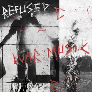 Refused – War Music