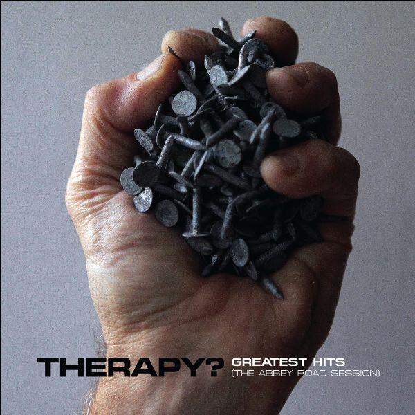 THERAPY? : les détails de la compilation Greatest Hits (The Abbey Road Session)