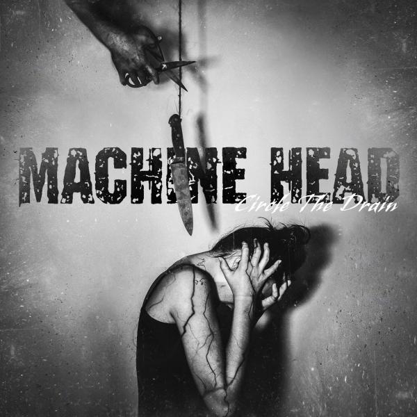 Machine Head Circle the Drain