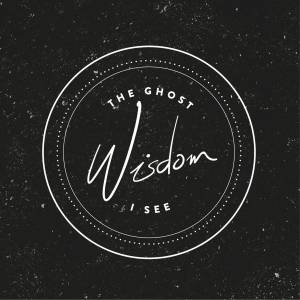 The Ghost I See Wisdom
