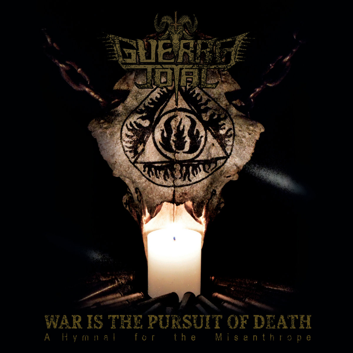 Guerra Total - War Is The Pursuit Of Death- A Hymnal For The Misanthrope Cover Art
