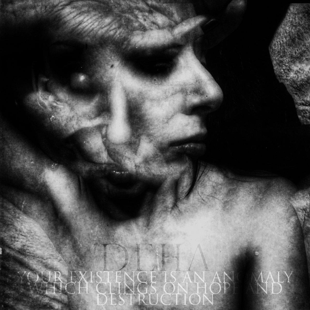DÉHÀ dévoile le nouveau morceau «Your Existence is an anomaly which clings on hope and destruction»