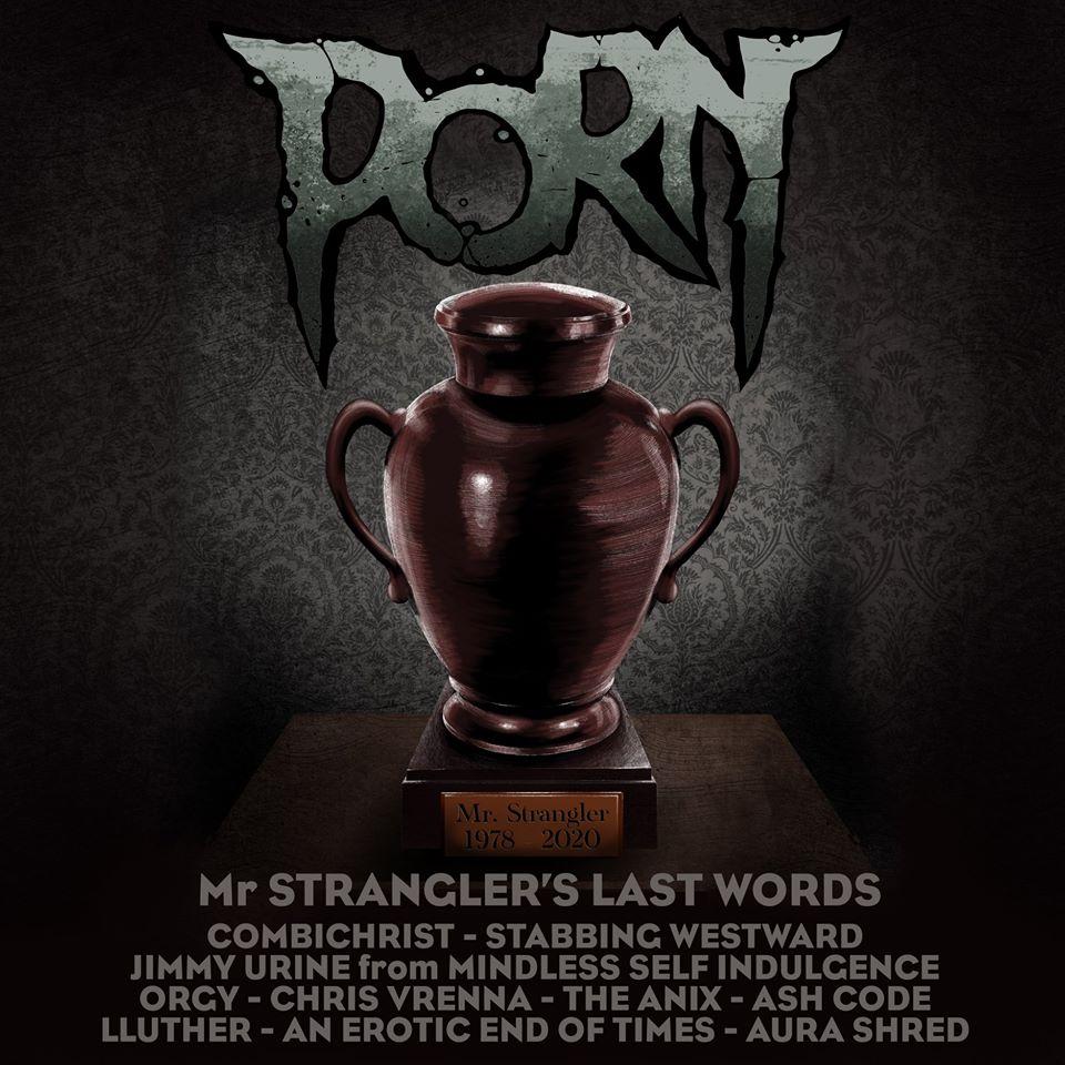 PORN : les premiers détails du nouvel album remixes Mr Strangler's Last Words