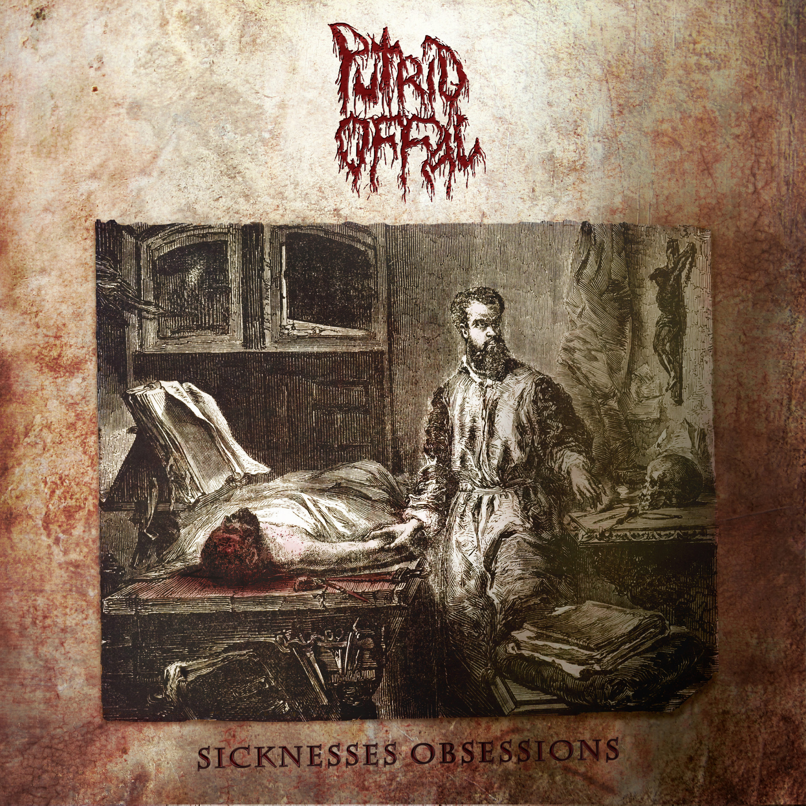 putrid offal Sicknesses Obsessions