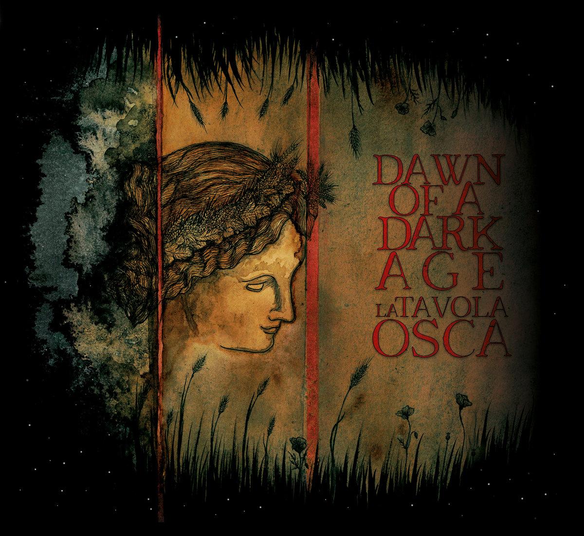 dawn of a dark age La Tavola Osca