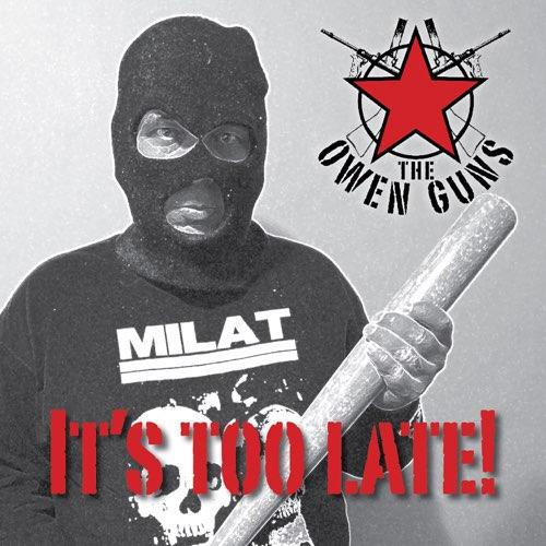 the owen guns it's too late