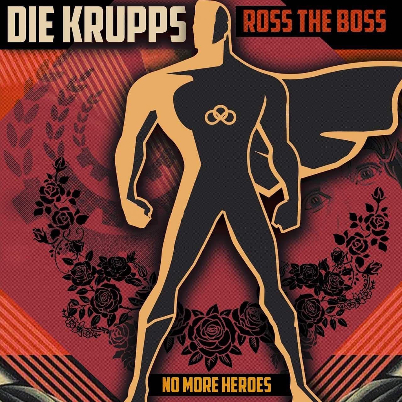DIE KRUPPS et Ross The Boss no more heroes