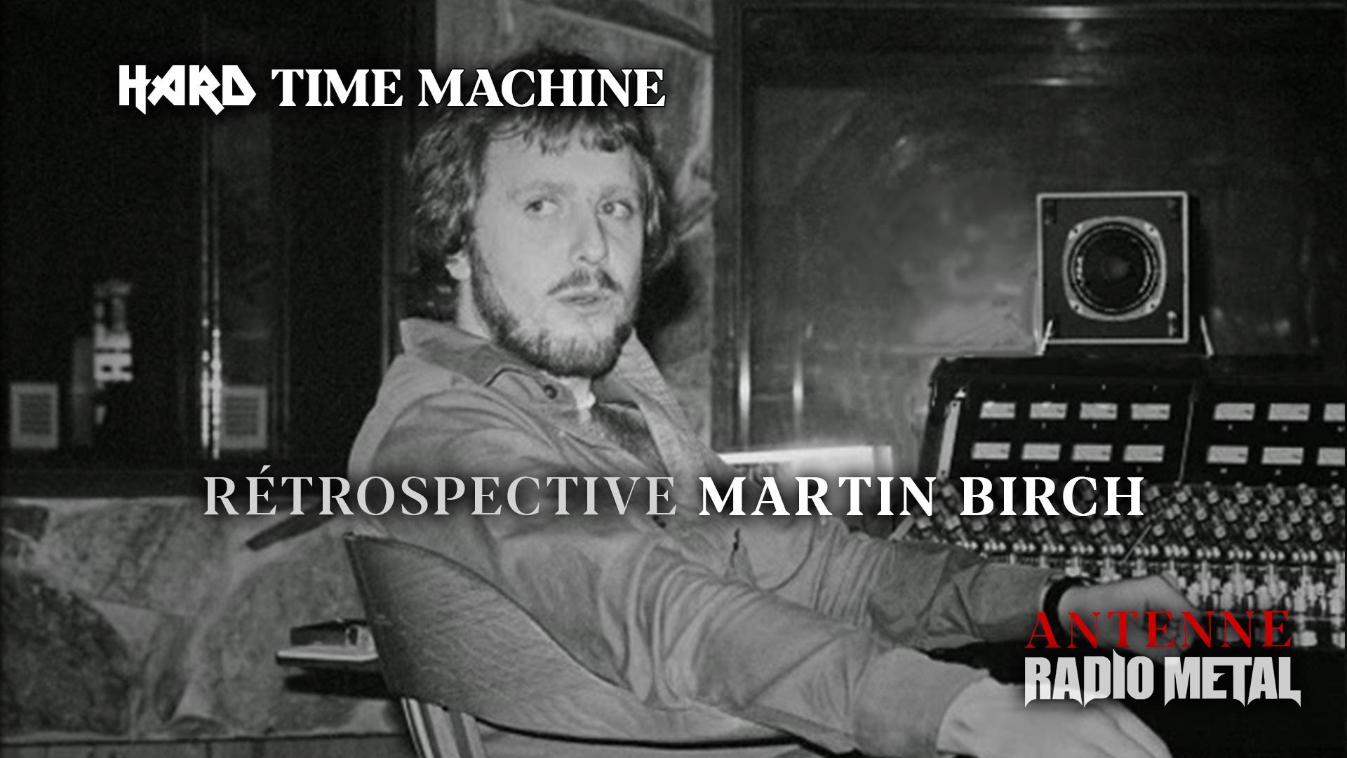 ANTENNE : Hard Time Machine proposera une rétrospective de Martin Birch ce jeudi soir