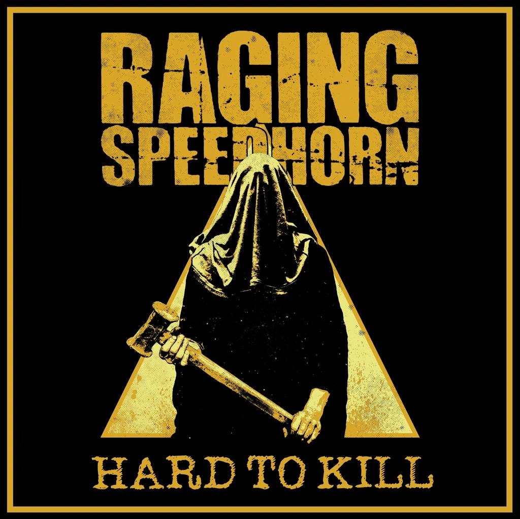 RAGING SPEEDHORN : les détails du nouvel album Hard To Kill ; clip vidéo de la chanson éponyme dévoilé