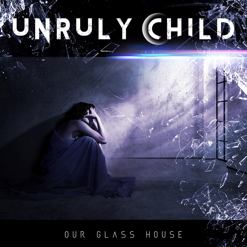 unruly child our glass house