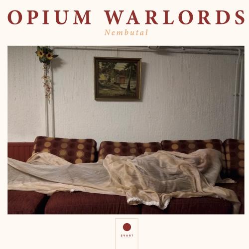 Opium Warlord - Nembutal