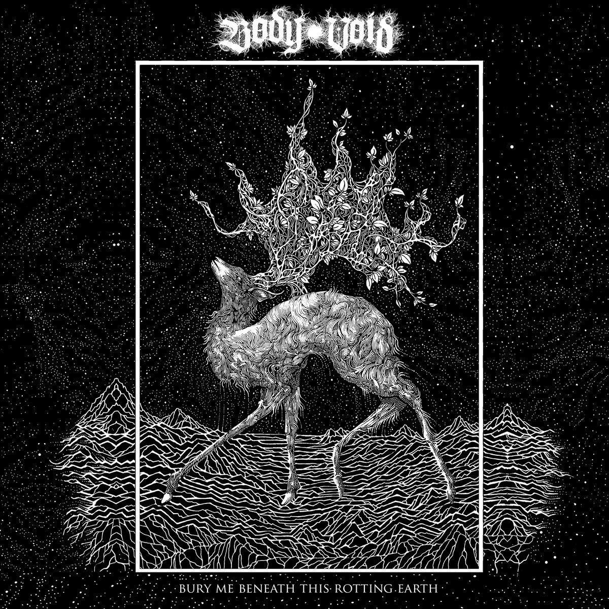 Bury Me Beneath This Rotting Earth Body Void Album Cover Artwork