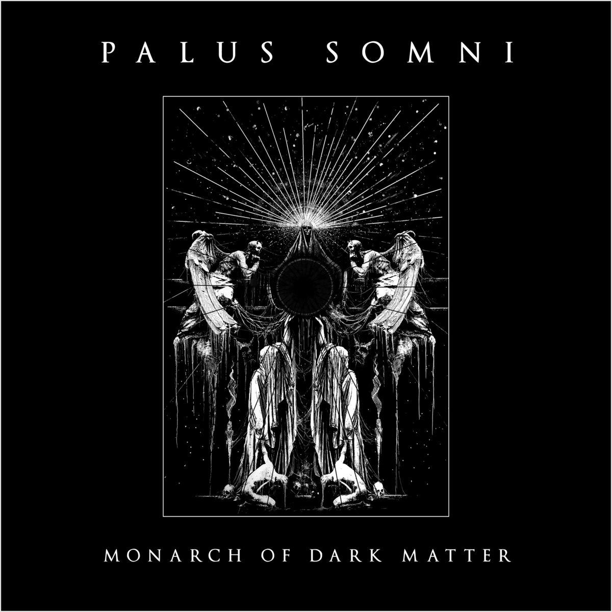 Monarch of Dark Matter Palus Somni Album Cover Artwork