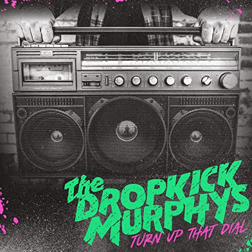 dropkick-murphys-turn-up-that-dial