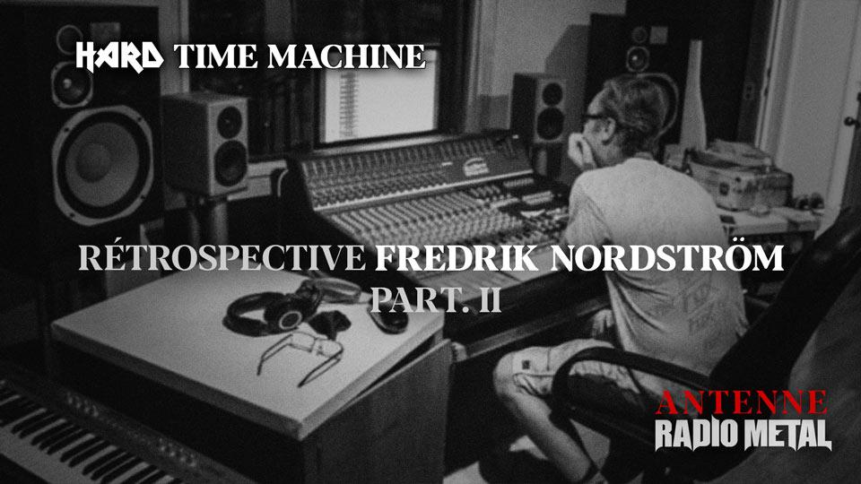 ANTENNE : Hard Time Machine proposera la seconde partie de sa rétrospective autour du producteur Fredrik Nordström ce jeudi soir