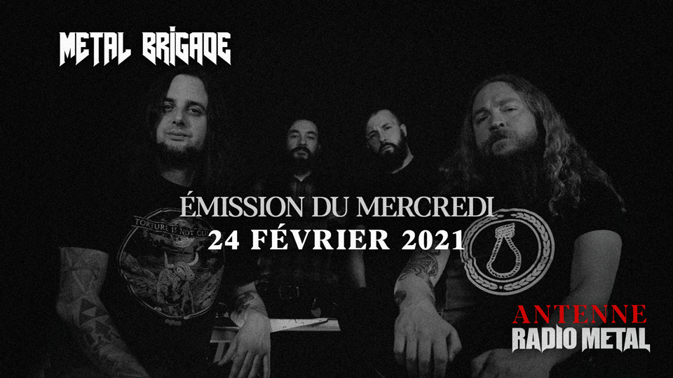 ANTENNE : le programme de Metal Brigade de ce mercredi 24 février 2021