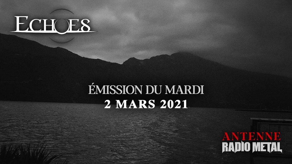ANTENNE : le programme d'Echoes de ce mardi 2 mars 2021