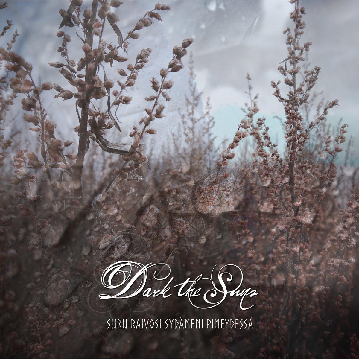 Dark The Sun Suru Raivosi Sydämeni Pimeydessä Album Cover Artwork