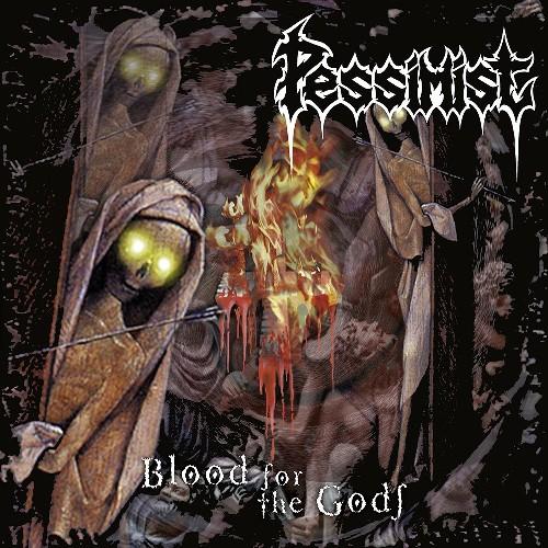 Pessimist Blood For The Gods