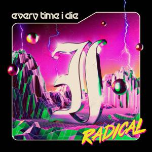 everytime i die radical