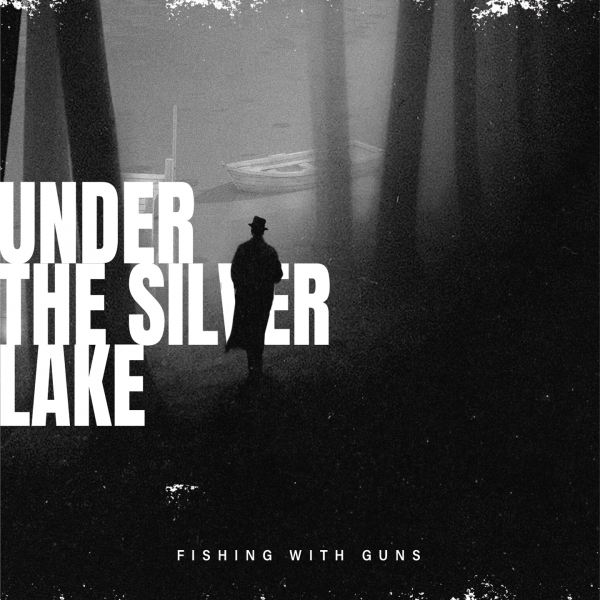 under-the-silver-lake-fishing-with-guns